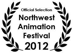 2012 Northwest Animation Festival - Official Selection